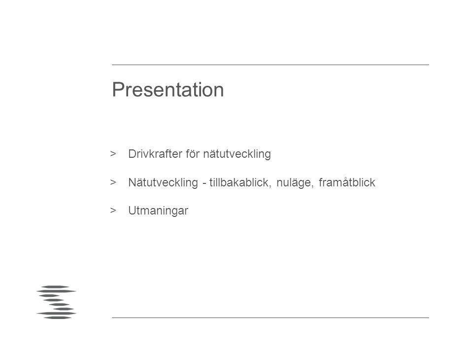 Presentation >Drivkrafter för nätutveckling >Nätutveckling - tillbakablick, nuläge, framåtblick >Utmaningar