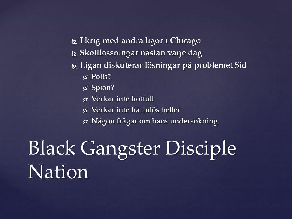  I krig med andra ligor i Chicago  Skottlossningar nästan varje dag  Ligan diskuterar lösningar på problemet Sid  Polis?  Spion?  Verkar inte ho
