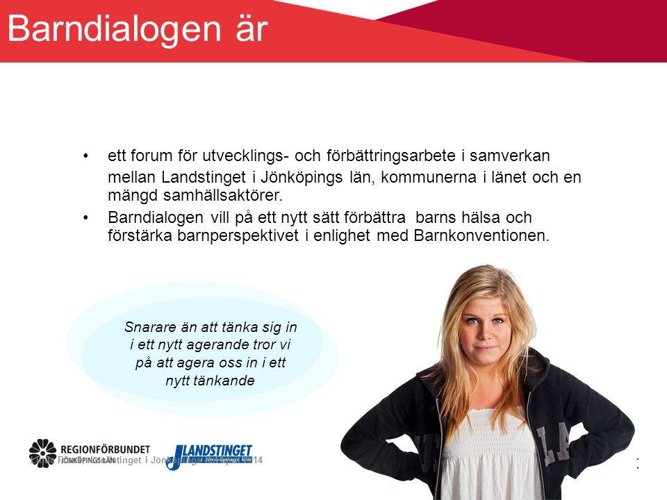 Barndialogen är •ett forum för utvecklings- och förbättringsarbete i samverkan mellan Landstinget i Jönköpings län, kommunerna i länet och en mängd sa