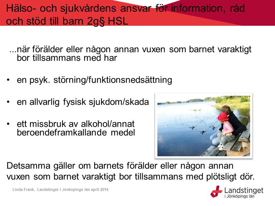 Kriterier för att stärka barnets rätt till en god och likvärdig hälso- och sjukvård och välfärd i Jönköpings län •Familjecentral •Barnhälsodata •Frågor till barn som patient •Barnahus •Barnvaccinationer •Rutiner för samverkan •Barnombudsorganisation •Familjeformulär •Barnronder •Barnkonsekvensanalys •Ungdomsmottagning •Elevhälsosamtal/ Föräldrasamtal Indikatorer enl ovan Rättigheter som ska säkerställas utifrån BK artikel Målgrupp Barn/unga 0 - 18 år SyftePerspektiv/ åtagande att säkerställa Mätetal som följs årligen målvärde (x %) Linda Frank, Landstinget i Jönköpings län april 2014