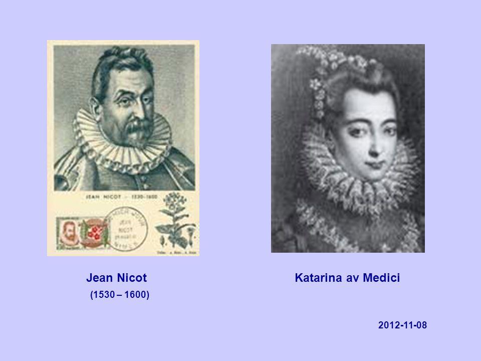 Jean NicotKatarina av Medici (1530 – 1600) 2012-11-08