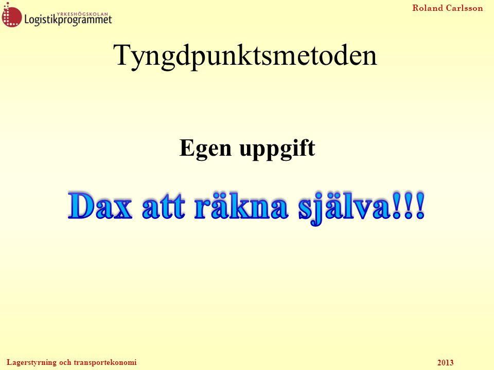 Roland Carlsson Lagerstyrning och transportekonomi 2013 Tyngdpunktsmetoden