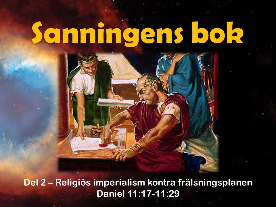 Daniel 11:25-26 Han skall uppbåda sin kraft och sitt mod mot kungen i Söderlandet och komma med en stor här, men kungen i Söderlandet skall också rusta sig till strid med en mycket stor och mäktig här.
