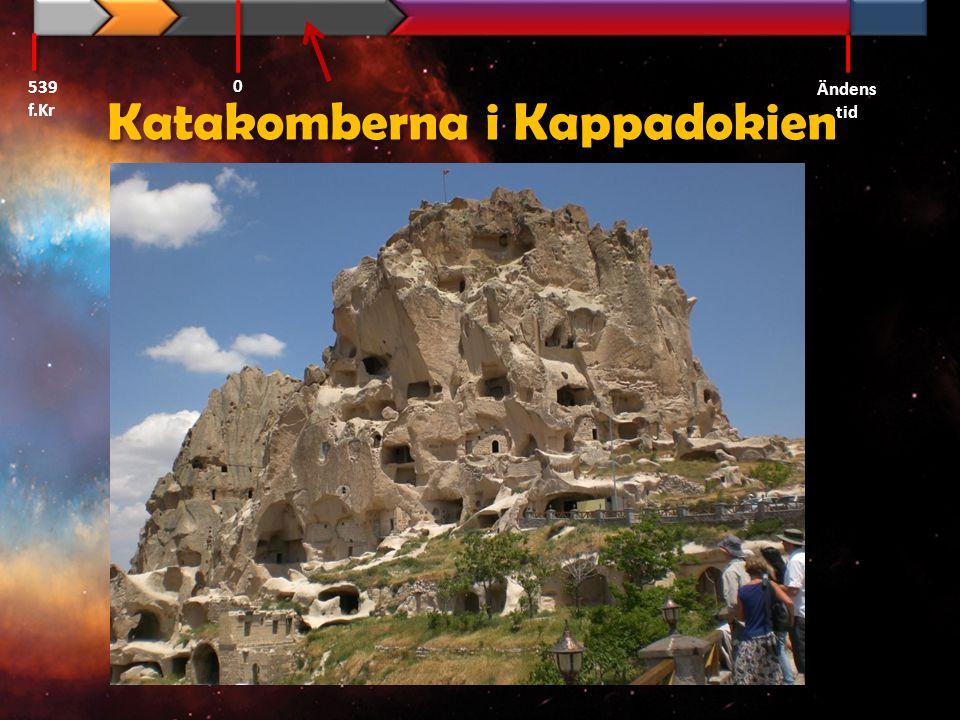 Katakomberna i Kappadokien 539 f.Kr Ändens tid 0