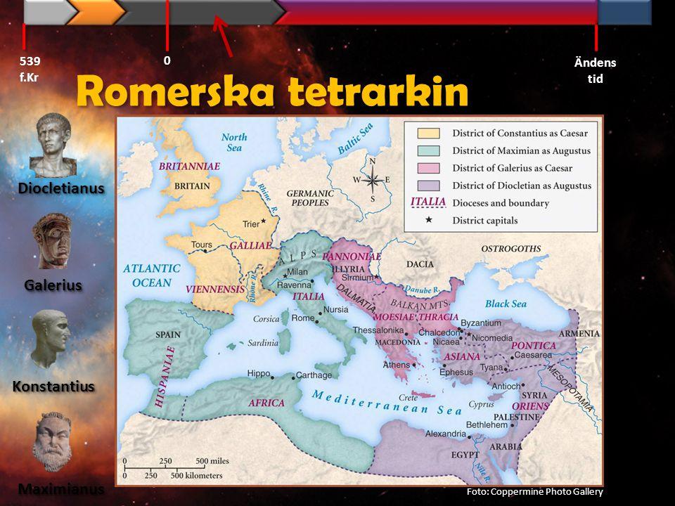 Romerska tetrarkin Foto: Coppermine Photo Gallery 539 f.Kr Ändens tid 0 MaximianusMaximianus DiocletianusDiocletianus KonstantiusKonstantius GaleriusG