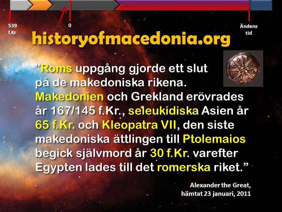 """historyofmacedonia.orghistoryofmacedonia.org """"Roms uppgång gjorde ett slut på de makedoniska rikena. Makedonien och Grekland erövrades år 167/145 f.Kr"""