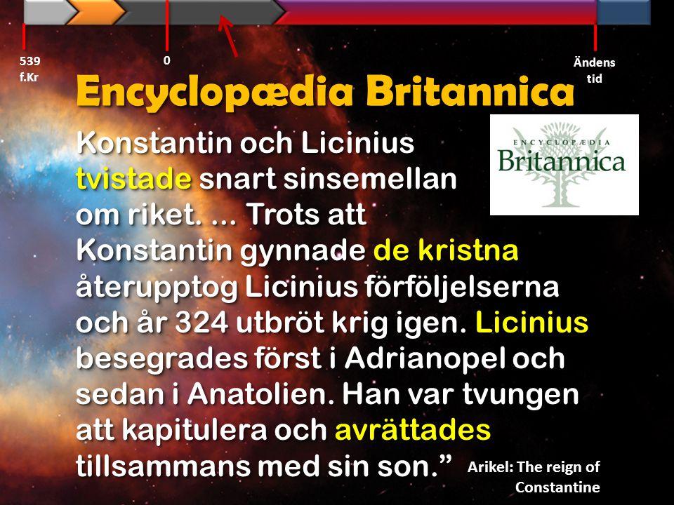 Encyclopædia Britannica Konstantin och Licinius tvistade snart sinsemellan om riket.... Trots att Konstantin gynnade de kristna återupptog Licinius fö
