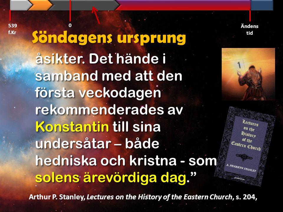 åsikter. Det hände i samband med att den första veckodagen rekommenderades av Konstantin till sina undersåtar – både hedniska och kristna - som solens