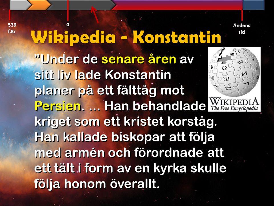 """""""Under de senare åren av sitt liv lade Konstantin planer på ett fälttåg mot Persien.... Han behandlade kriget som ett kristet korståg. Han kallade bis"""