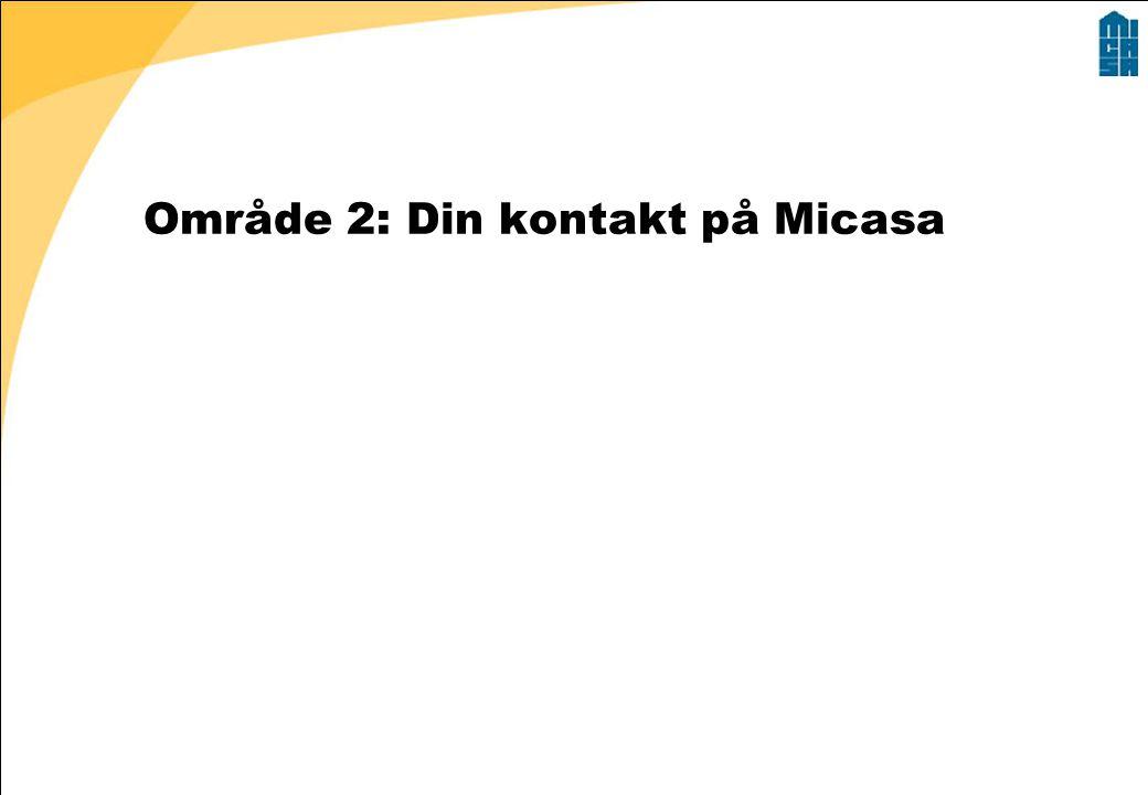 Område 2: Din kontakt på Micasa
