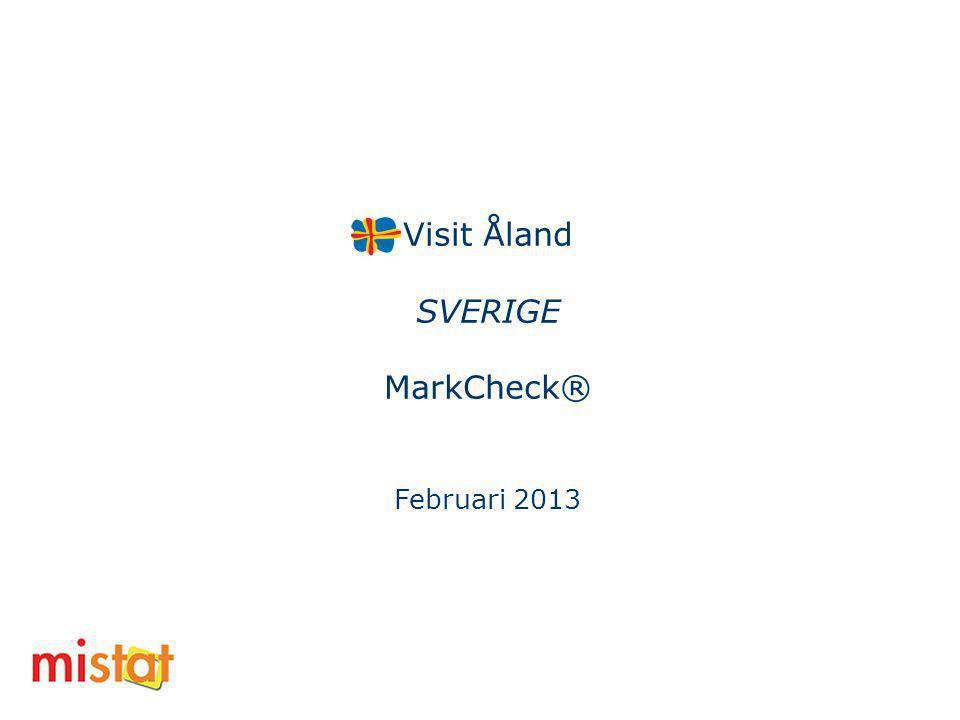 Visit Åland SVERIGE MarkCheck® Februari 2013