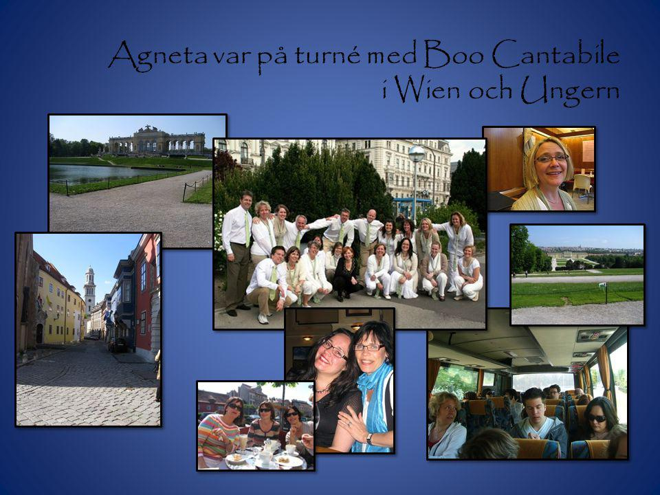 Agneta var på turné med Boo Cantabile i Wien och Ungern