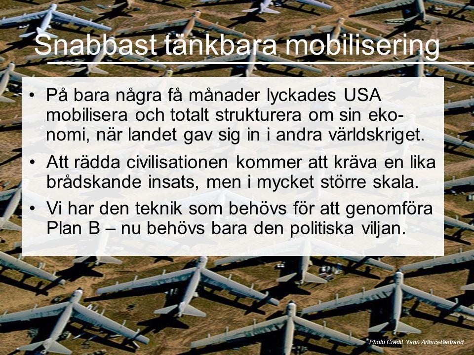 Snabbast tänkbara mobilisering •På bara några få månader lyckades USA mobilisera och totalt strukturera om sin eko- nomi, när landet gav sig in i andra världskriget.