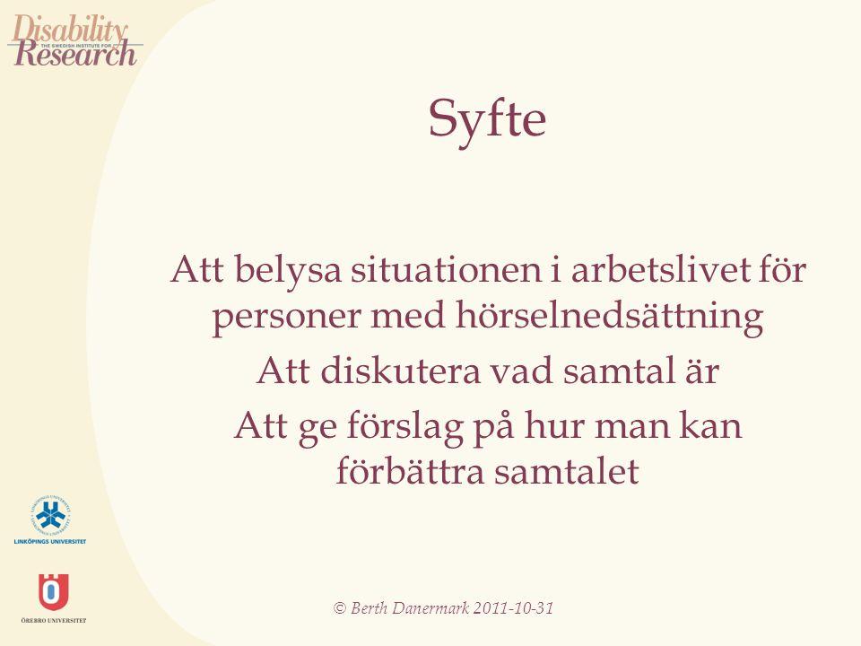 © Berth Danermark 2011-10-31 Meningsskapande