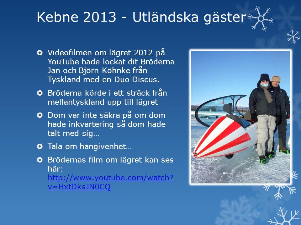 Kebne 2013 - Utländska gäster  Videofilmen om lägret 2012 på YouTube hade lockat dit Bröderna Jan och Björn Köhnke från Tyskland med en Duo Discus. 