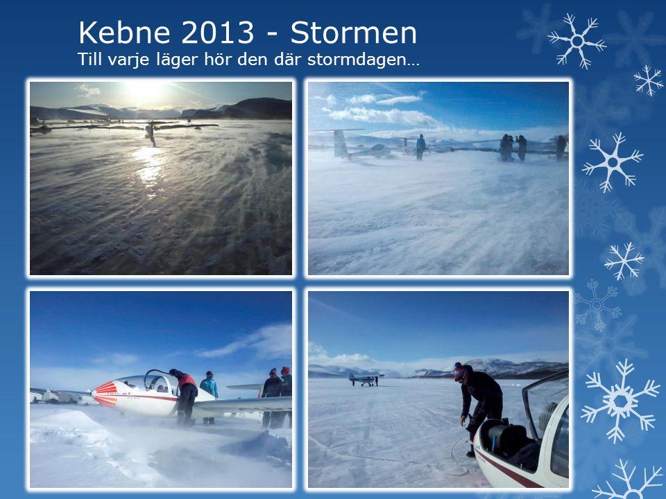 Kebne 2013 - Stormen Till varje läger hör den där stormdagen…