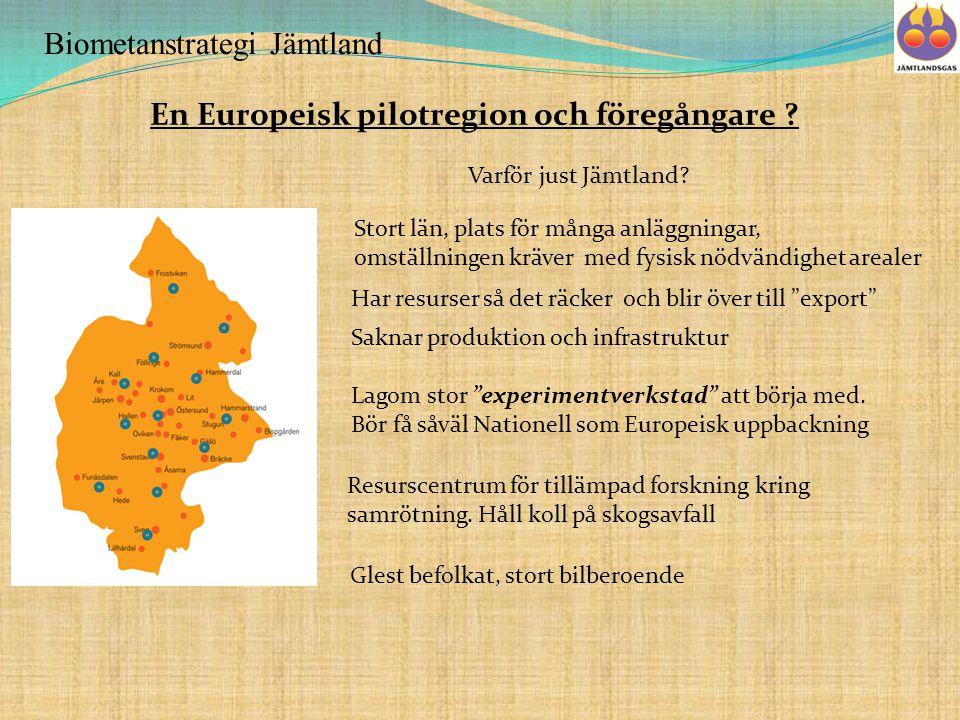 Biometanstrategi Jämtland En Europeisk pilotregion och föregångare .