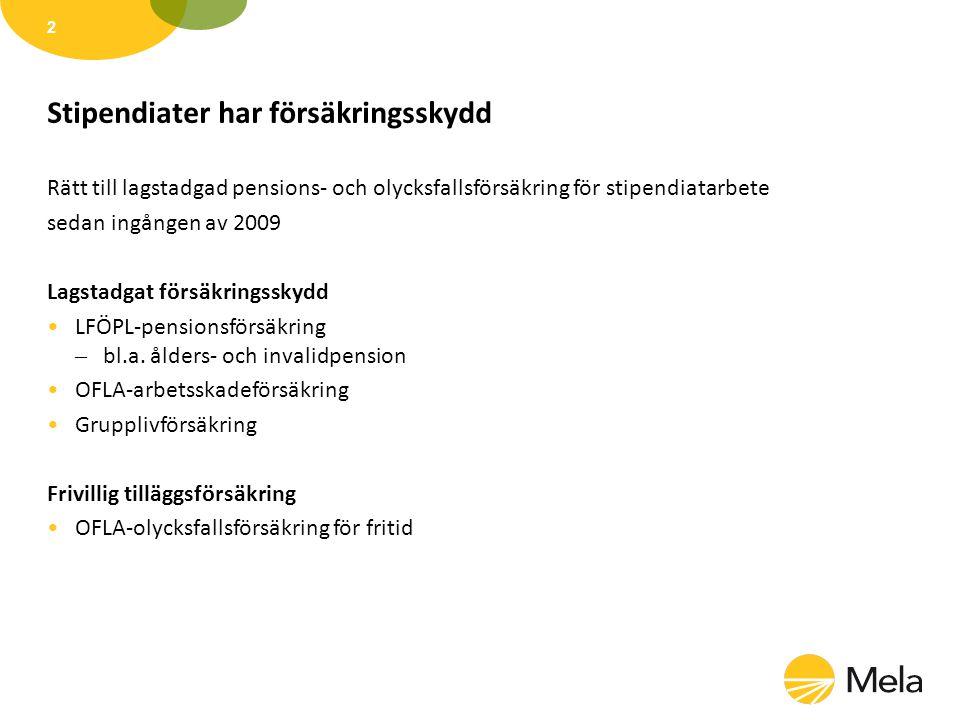 Stipendiatarbete som försäkras Den som utför konstnärligt eller vetenskapligt arbete med stöd av ett i Finland beviljat personligt stipendium eller en arbetsgrupps stipendium försäkras på basis av arbetet om •stipendiatarbetet pågår i minst 4 månader utan avbrott •arbetsstipendiet omräknat till en årlig arbetsinkomst är minst 3 652 euro (år 2013) •personen inte har ålderspension •personen har fyllt 18 men inte 68 år.