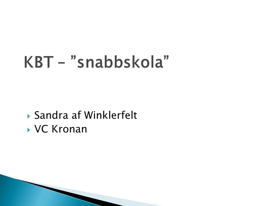 "KBT – ""snabbskola""  Sandra af Winklerfelt  VC Kronan"