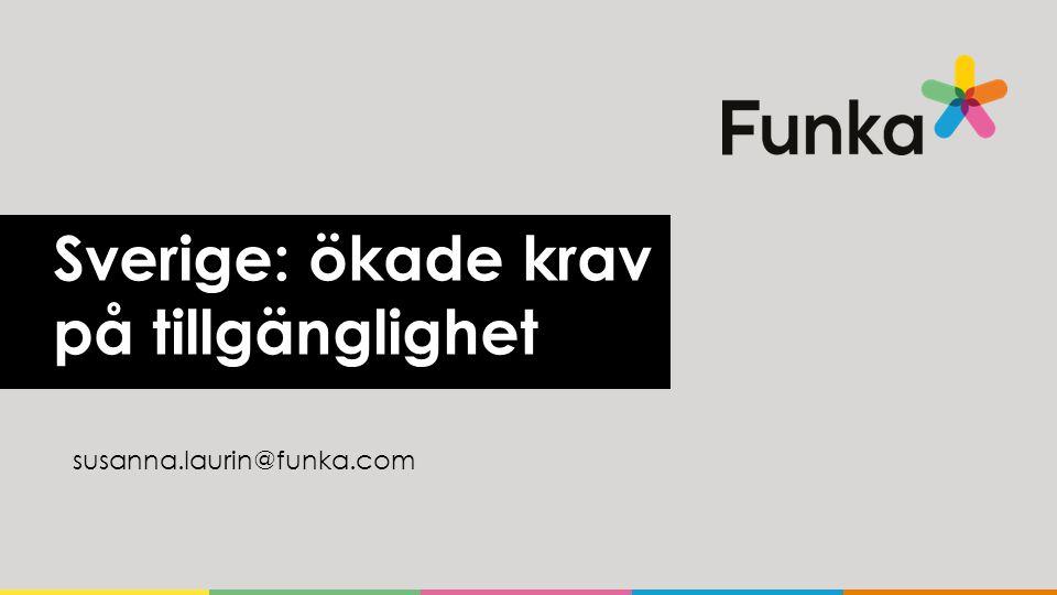 Funka • Startades av handikapprörelsen • Privatägt bolag 2000 • Oslo 2010 • Madrid 2013