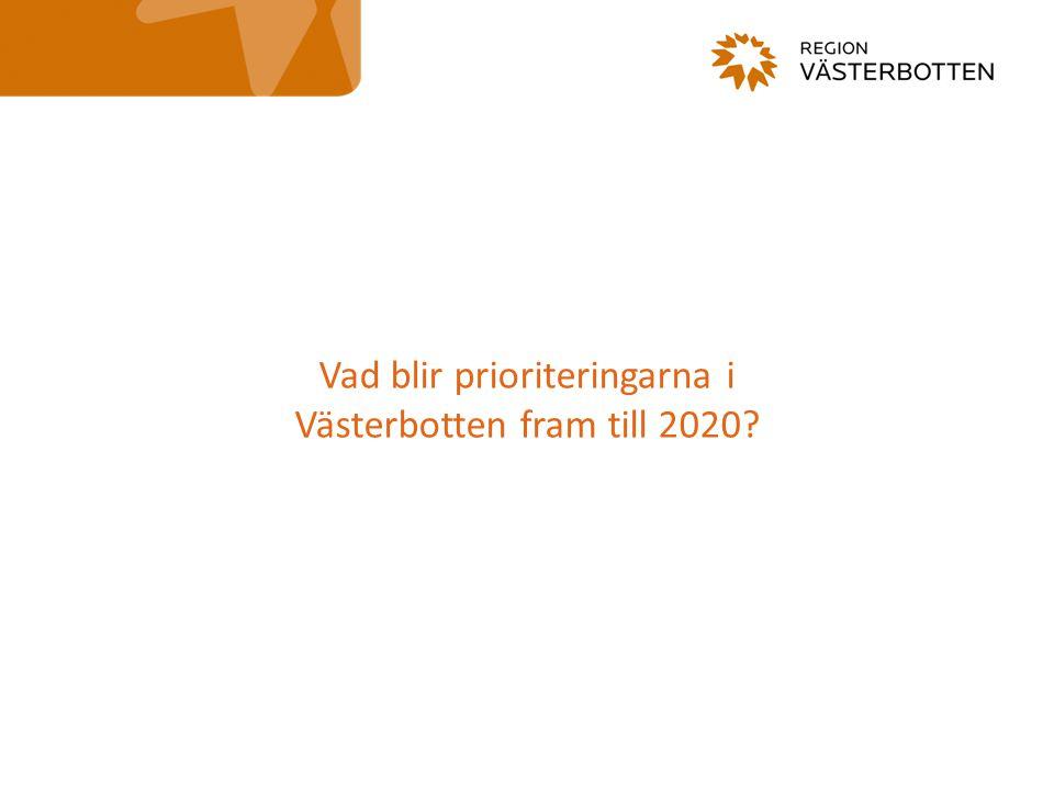 Vad blir prioriteringarna i Västerbotten fram till 2020