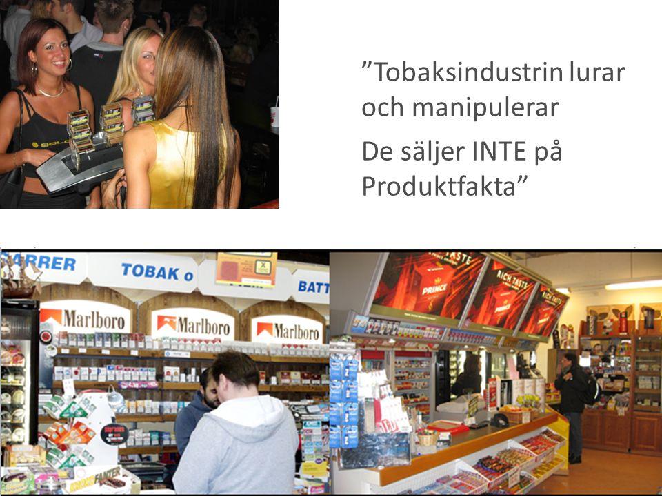 """""""Tobaksindustrin lurar och manipulerar De säljer INTE på Produktfakta"""""""