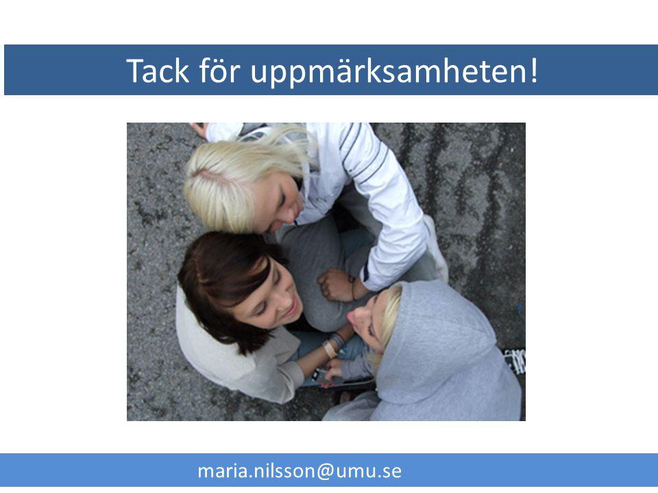 Tack för uppmärksamheten! maria.nilsson@umu.se
