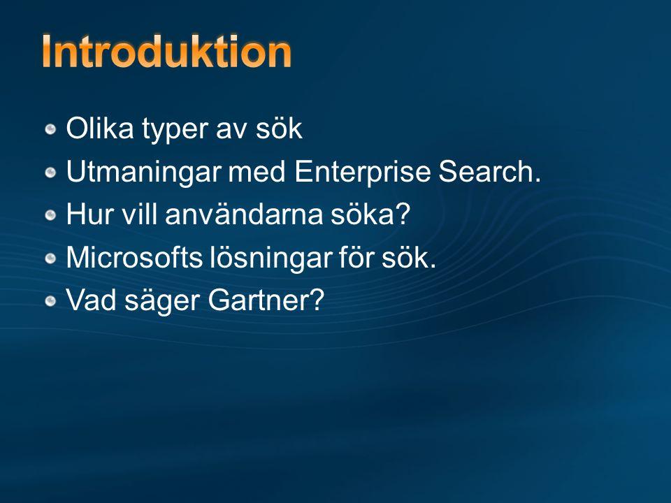 Olika typer av sök Utmaningar med Enterprise Search.