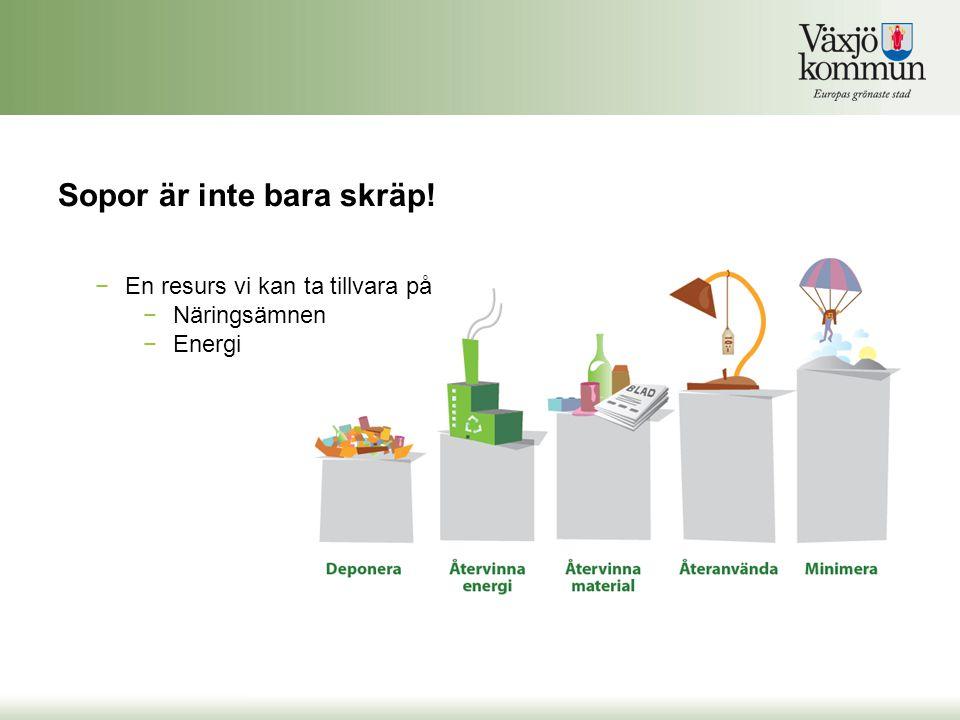 Politiska utgångspunkter och målsättningar i Växjö Fem år efter införandestart ska minst 90 % av abonnenterna välja att sortera ut sitt matavfall.