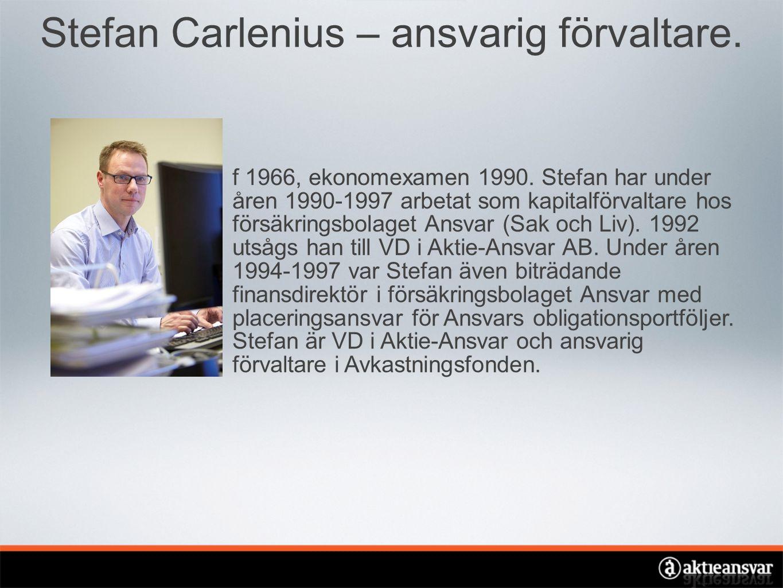 Stefan Carlenius – ansvarig förvaltare. f 1966, ekonomexamen 1990.