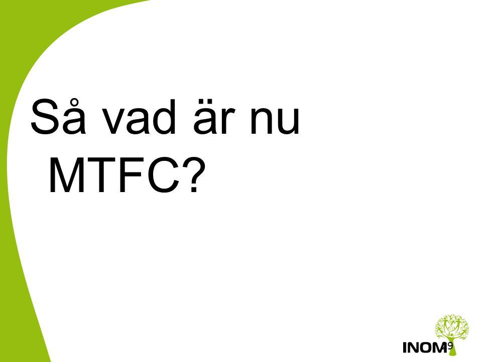 28 Föräldrautbildning Connect/Marte Meo Otroliga åren ÅLDER 0 2 4 6 8 10 12 14 16 18 Intensiteten i insatsen Funktionell familjeterapi(FFT) Multidimen