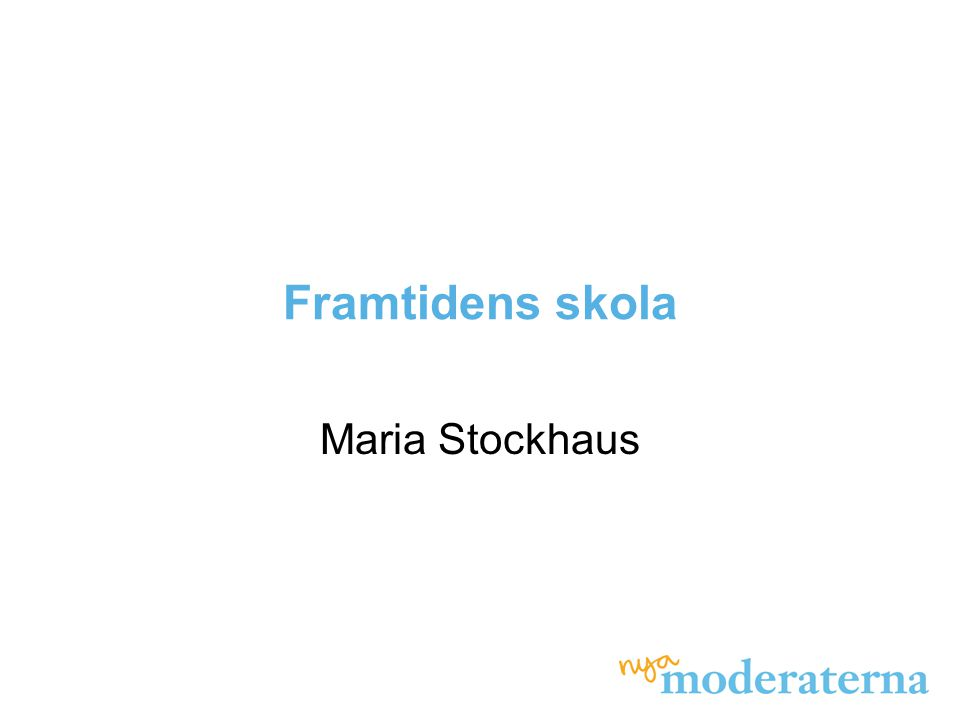 Framtidens skola Maria Stockhaus