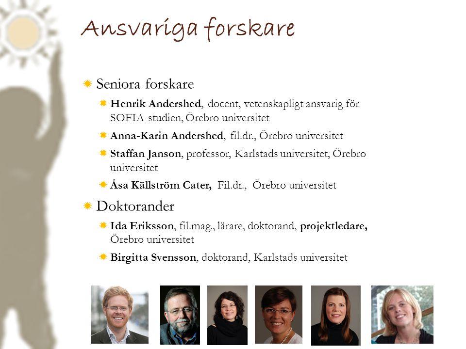 Ansvariga forskare  Seniora forskare  Henrik Andershed, docent, vetenskapligt ansvarig för SOFIA-studien, Örebro universitet  Anna-Karin Andershed,