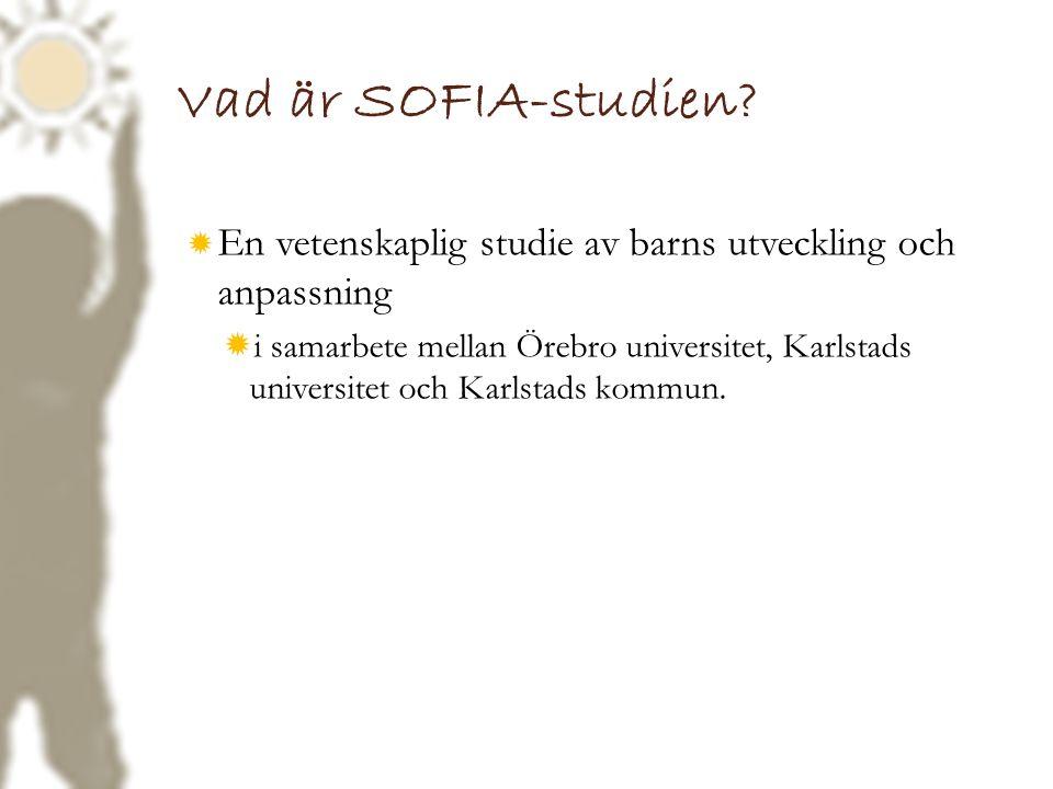 Vad är SOFIA-studien?  En vetenskaplig studie av barns utveckling och anpassning  i samarbete mellan Örebro universitet, Karlstads universitet och K