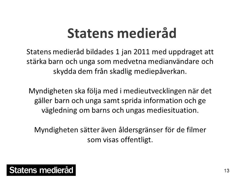 Statens medieråd 13 Statens medieråd bildades 1 jan 2011 med uppdraget att stärka barn och unga som medvetna medianvändare och skydda dem från skadlig