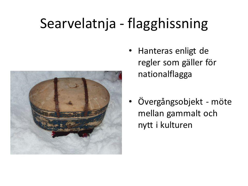 Searvelatnja - flagghissning • Hanteras enligt de regler som gäller för nationalflagga • Övergångsobjekt - möte mellan gammalt och nytt i kulturen