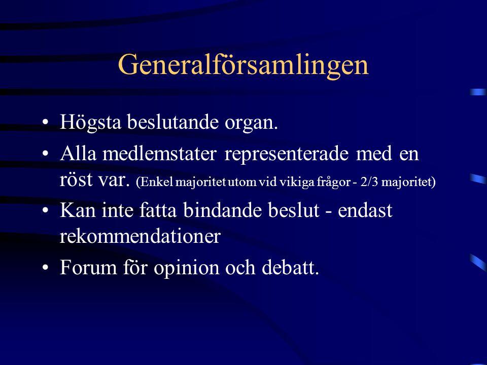 Generalförsamlingen •Högsta beslutande organ. •Alla medlemstater representerade med en röst var. (Enkel majoritet utom vid vikiga frågor - 2/3 majorit
