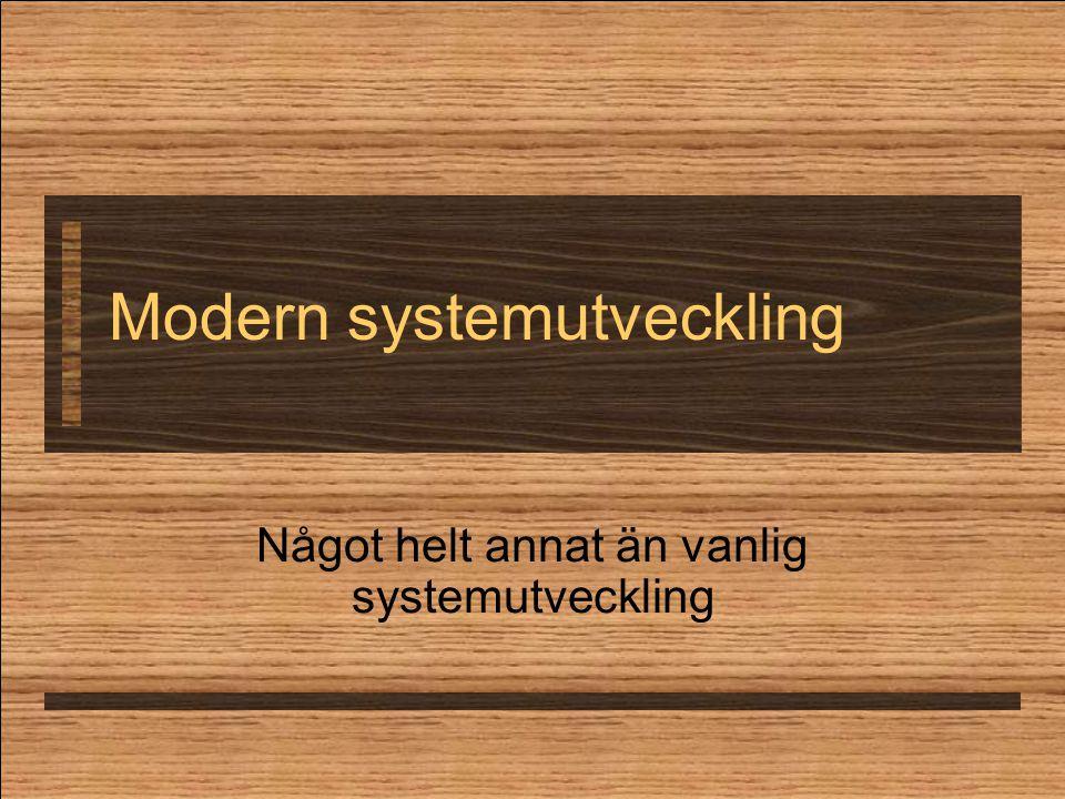 Modern systemutveckling Något helt annat än vanlig systemutveckling