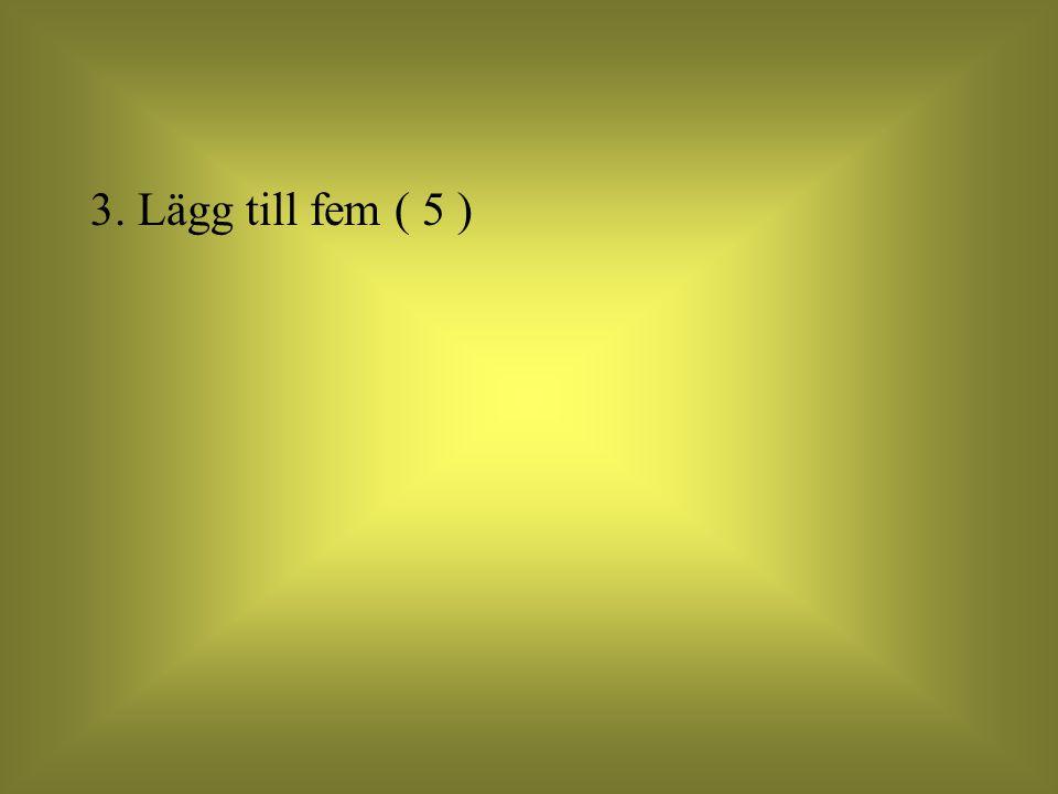 4. Multiplicera med femtio ( 50 ).