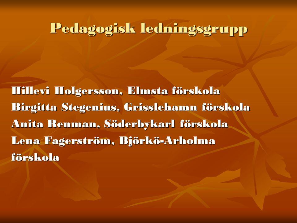 Samverkansgrupp  Rektor Hans Forslin  Förskolelärare Petra Fröman (LF)  Barnskötare Anneli Walinder (kommunal)