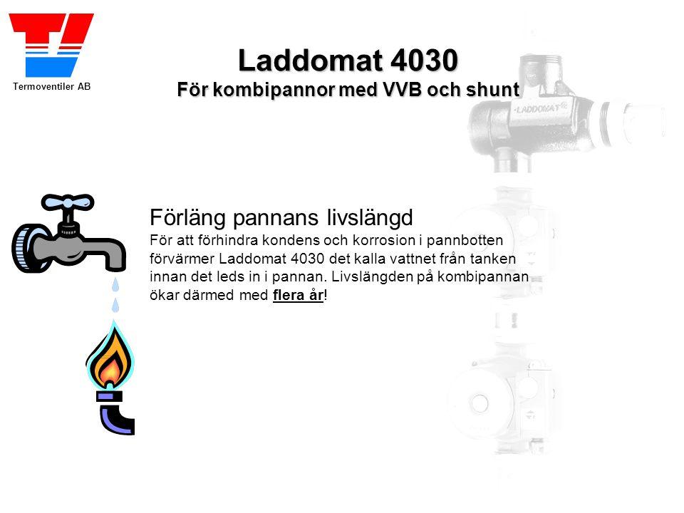 Termoventiler AB Laddomat 4030 För kombipannor med VVB och shunt Laddomat 3000 Laddomat 4030 levereras med Laddomat 3000, en elektronisk laddningsregulator för reglering av värmeenergin mellan panna och ackumulatortank