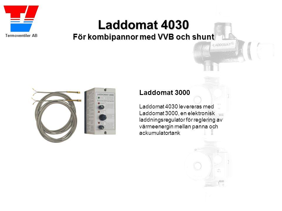 Termoventiler AB Laddomat 4030 För kombipannor med VVB och shunt Laddomat 3000 Laddomat 4030 levereras med Laddomat 3000, en elektronisk laddningsregu