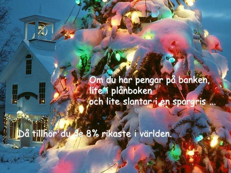 Då tillhör du de 8% rikaste i världen. Om du har pengar på banken, lite i plånboken och lite slantar i en spargris...