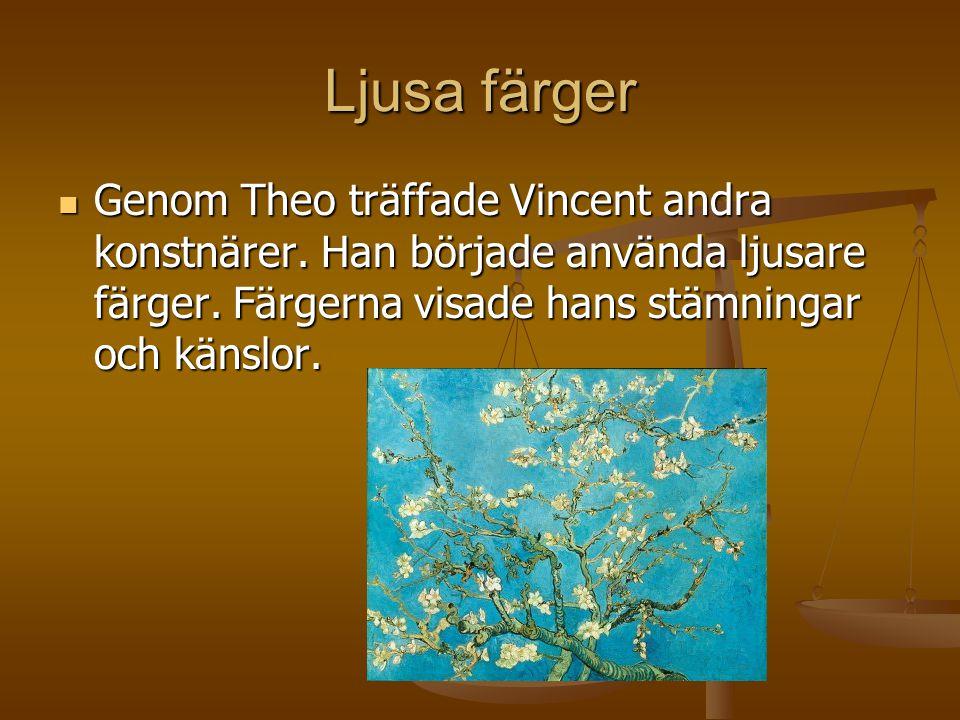 Ljusa färger GGGGenom Theo träffade Vincent andra konstnärer.