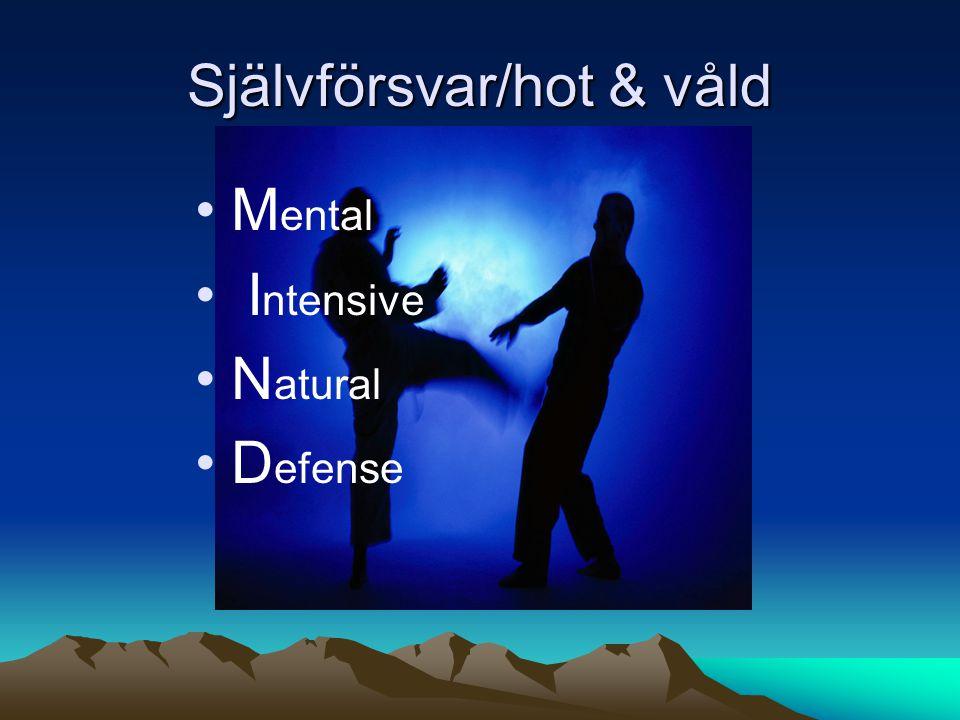 Självförsvar / Hot & Våld Teori •Vad är självförsvar.