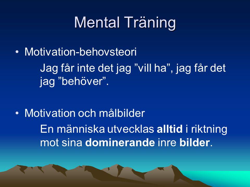 Mental Träning •Mitt undermedvetna kan fungera som en bromsfallskärm eller som ett segel.