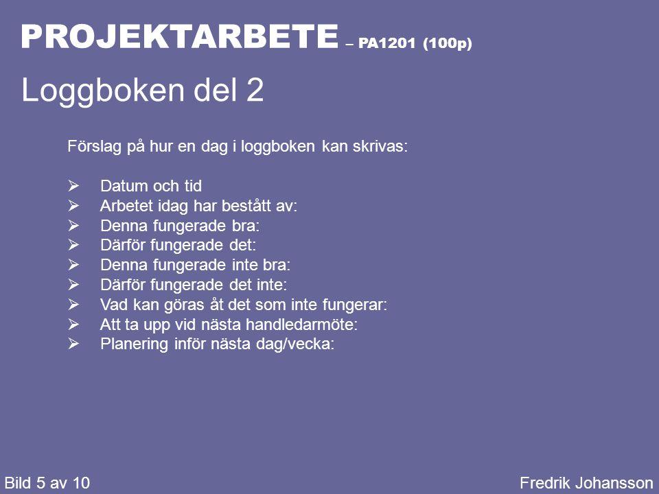 PROJEKTARBETE – PA1201 (100p) Bild 6 av 10Fredrik Johansson Vad ska jag göra ett projekt om.