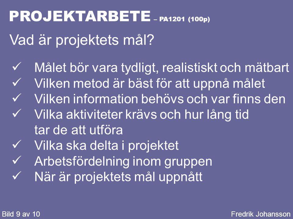PROJEKTARBETE – PA1201 (100p) Bild 10 av 10Fredrik Johansson Hemsidan Adress: http://back.to/multimedia