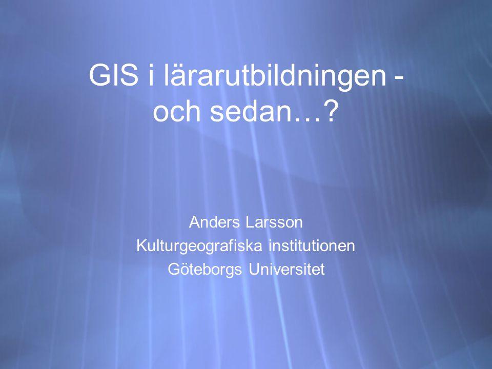 GIS i lärarutbildningen - och sedan….