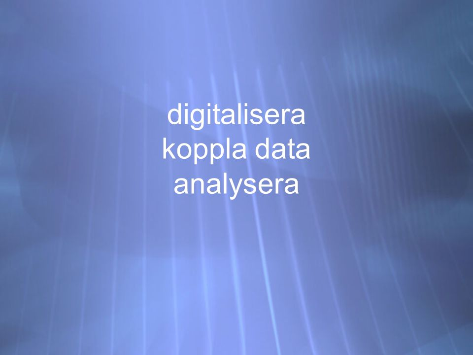 digitalisera koppla data analysera